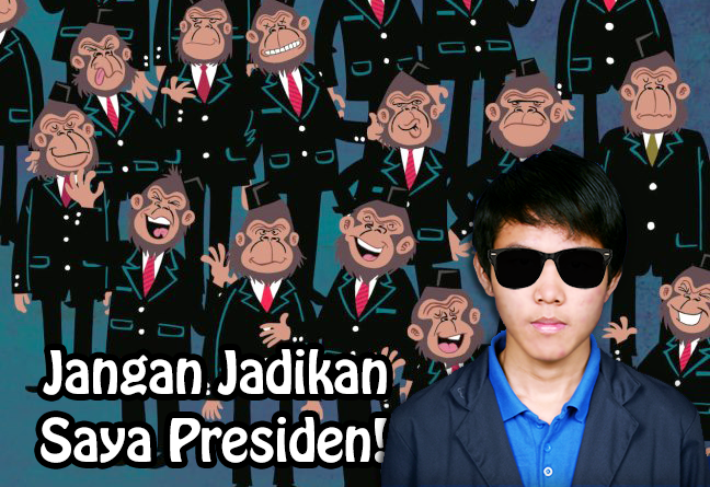 jangan jadikan saya presiden