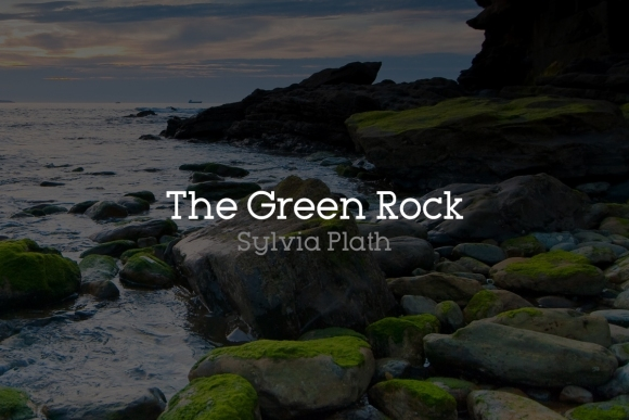sylvia-plath-the-green-rock